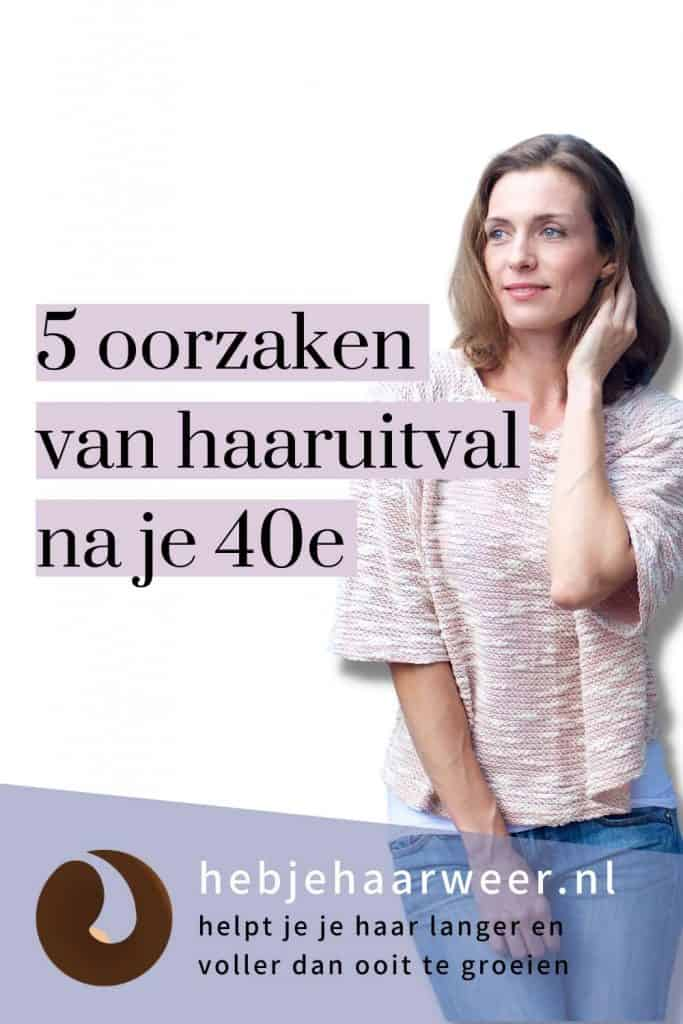 Ontdek 5 oorzaken van haaruitval na je 40e